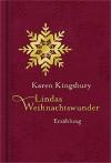 Lindas Weihnachtswunder: Erzählung. - Karen Kingsbury