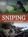 Sniping: An Illustrated History - Pat Farey, Mark Spicer
