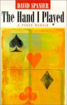 The Hand I Played: A Poker Memoir - David Spanier