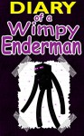MINECRAFT: Diary Of A Wimpy Enderman: (An Unofficial Minecraft Book) (Minecraft, Minecraft Comics, Minecraft Secrets, Minecraft Stories, Minecraft Books For Kids, Minecraft Books, Minecraft Xbox) - Steve Miner