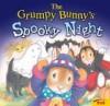 The Grumpy Bunny's Spooky Night - Justine Korman Fontes, Lucinda McQueen