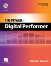 The Power in Digital Performer (Quick Pro Guides) - David E. Roberts