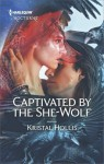 Captivated by the She-Wolf - Kristal Hollis