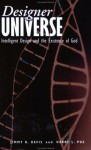 Designer Universe: Intelligent Design and the Existence of God - Jimmy H. Davis, Harry Lee Poe