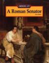The Working Life - A Roman Senator (The Working Life) - Don Nardo