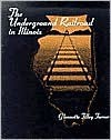The Underground Railroad in Illinois - Glennette Tilley Turner