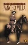 Pancho Villa: 10 (Spanish Edition) - Friedrich Katz, Villegas (traducción), Paloma
