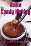 Home Candy Making - Sarah Tyson Heston Rorer