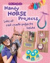 Handy Horse Projects (Pet Projects) - Isabel Thomas
