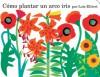 Cómo plantar un arco iris (Board Book) - Lois Ehlert, F. Isabel Campoy