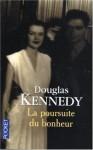 La Poursuite du bonheur - Douglas Kennedy, Bernard Cohen