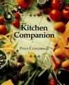 The Kitchen Companion : The Ultimate Guide to Cooking and the Kitchen - Polly Clingerman, Joanne Leonard, Jim Haynes, Burwell and Burwell
