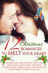 12 Christmas Romances To Melt Your Heart - Catherine Gayle, Jami Davenport, Riley J. Ford, Emma Roman, Allie K. Adams, Geri Foster, Tammy Falkner, Tawdra Kandle, Chris Keniston, Katy Regnery, Jodi Vaughn, Becca Boyd