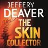The Skin Collector: Lincoln Rhyme Book 11 - Jeffery Deaver, Jeff Harding, Hodder & Stoughton