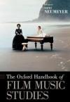 The Oxford Handbook of Film Music Studies (Oxford Handbooks) - David Neumeyer