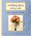 Wedding Plans, Wedding Crafts: Organize, Personalize Accessories - Creative Publishing International, Creative Publishing International