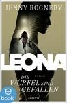 Leona - Die Würfel sind gefallen: Band 1 - Jenny Rogneby, Antje Rieck-Blankenburg