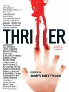 Thriller: Stories To Keep You Up All Night - James Patterson, Thri International Thriller Writers Inc