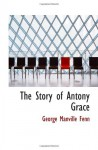 The Story of Antony Grace - George Manville Fenn