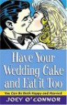 Have Your Wedding Cake and Eat It, Too - Joey O'Connor
