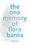 The One Memory of Flora Banks - Emily Barr