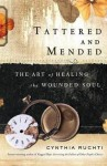 The Art of Healing the Wounded Soul Tattered and Mended (Paperback) - Common - Cynthia Ruchti