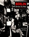 Berlin between the Wars - Thomas Friedrich, Stephen Spender