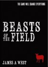 Beasts of the Field (Emerald City Protocol - book 1) - James A. West