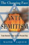 The Changing Face of Anti-Semitism - Walter Laqueur