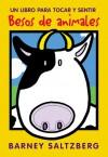 Besos de animales (Board Book) - Barney Saltzberg, F. Isabel Campoy, Alma Flor Ada