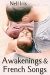 Awakenings & French Songs - Nell Iris