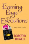 Evening Bags and Executions - Dorothy Howell