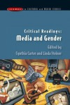 Critical Readings: Media and Gender - Cynthia Carter, Linda Steiner