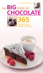 Big Book of Chocolate: 365 Decadent and Irresistible Treats - Jennifer Donovan