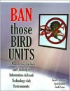 Ban Those Bird Units! 15 Models for Teaching and Learning in Information-rich and Technology-rich Environments - David V. Loertscher