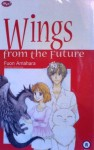 Wings from the Future - Fuon Amahara
