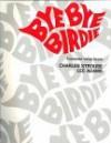 Bye Bye Birdie (Vocal Score) - Carol Cuellar