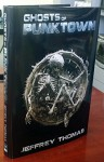 Ghosts of Punktown Signed Limited Hardcover - Jeffrey Thomas, Kris Kuksi, Chris Morey