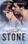 At the Heart of the Stone - Roxanne D. Howard