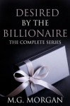 Desired by the Billionaire Box set 1-4 (Desired by the Billionaire, #1) - M.G. Morgan