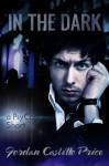 In the Dark (PsyCop, #6.1) - Jordan Castillo Price