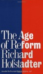 The Age of Reform - Richard Hofstadter