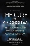 The Cure for Alcoholism: The Medically Proven Way to Eliminate Alcohol Addiction - Roy Eskapa, David Sinclair