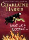 Dead as a Doornail (Southern Vampire Mysteries, Book 5) - Charlaine Harris