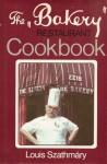 The Bakery Restaurant Cookbook - Louis Szathmary