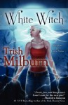 White Witch - Trish Milburn
