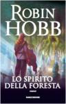 Lo spirito della foresta - Robin Hobb, Ludovica Palestini
