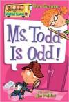 Ms. Todd Is Odd! - Dan Gutman, Jim Paillot