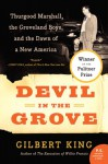 Devil in the Grove: Thurgood Marshall, the Groveland Boys, and the Dawn of a New America - Gilbert King