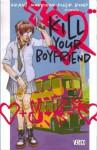 Kill Your Boyfriend - Grant Morrison, Philip Bond, D'Israeli, Daniel Vozzo